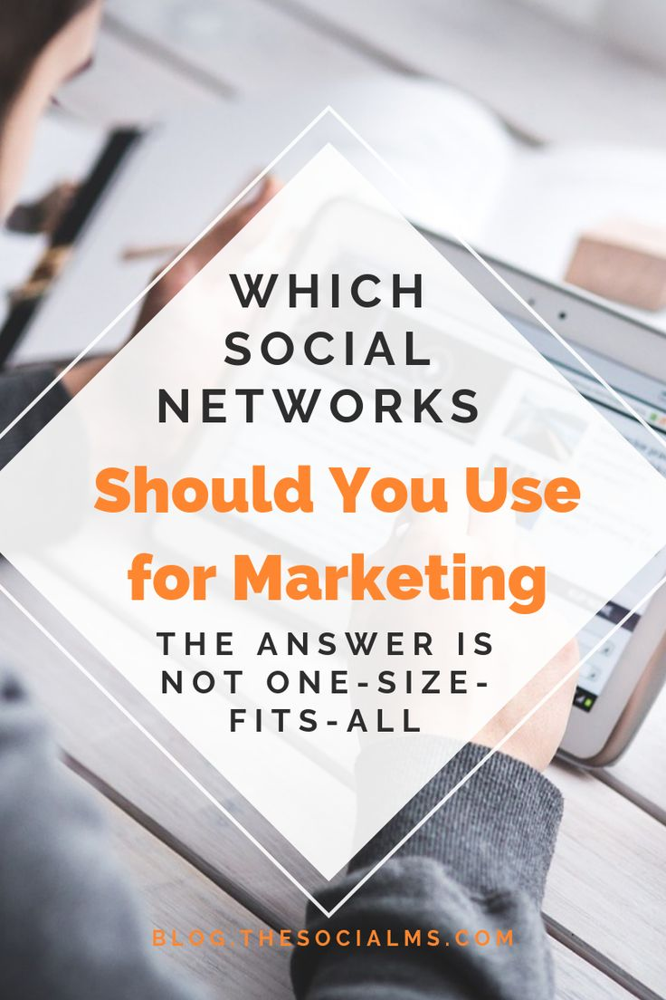 Which Social Networks Should You Use for Marketing?