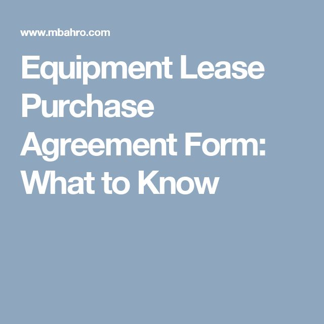 Equipment Lease Purchase Agreement Form: What to Know