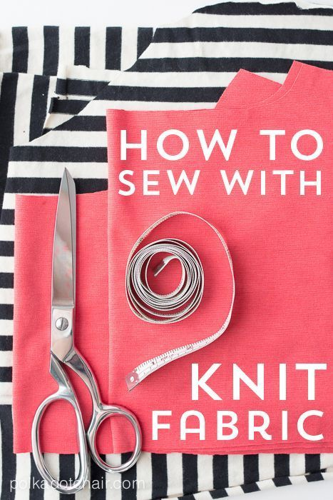 Have you still not tried your hand at sewing with knits? It's really not as hard as you might think! A few stellar tips and tricks will get you started!
