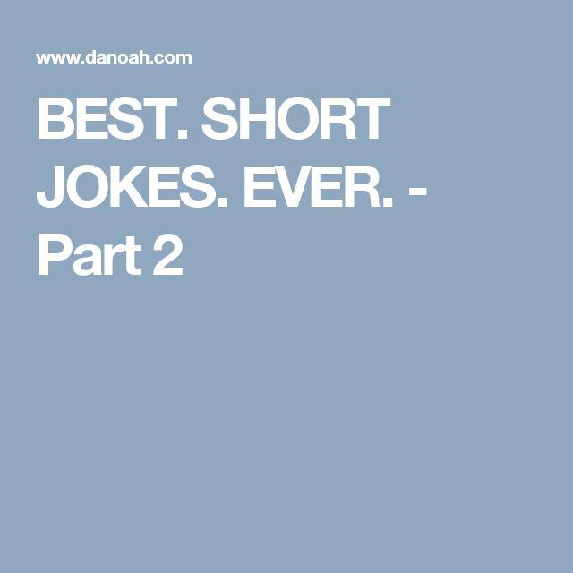 BEST. SHORT JOKES. EVER. - Part 2