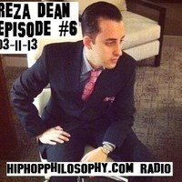 03-11-13 HipHop Philosophy Radio LIVE - Reza Dean Episode #6 by ACthePD105 on SoundCloud