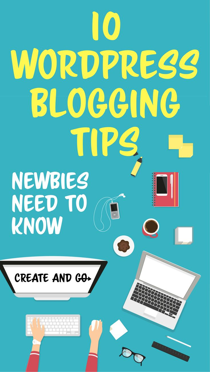 These WordPress blogging tips will help new bloggers get over the learning curve of WordPress after you start a blog! #blogtips #createandgo