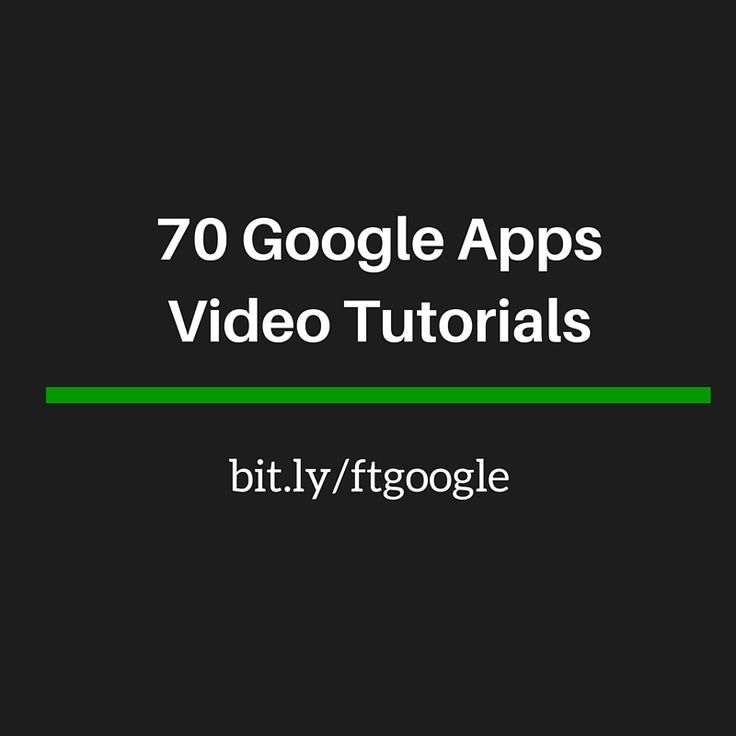 70 Google Apps Video Tutorials