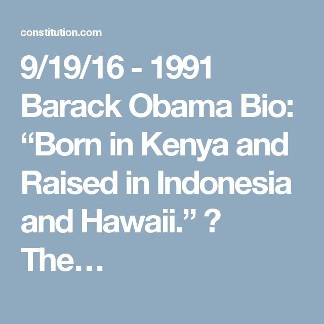 "9/19/16 - 1991 Barack Obama Bio: ""Born in Kenya and Raised in Indonesia and Hawaii."" ⋆ The…"