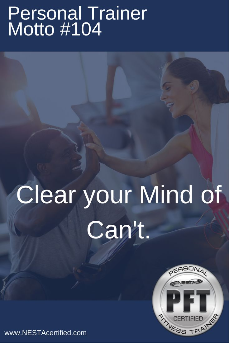 The 25 best fitness trainer certification ideas on pinterest personal trainer motto 104 clear your mind of cant nesta certified perosnal fitness trainer have a career in fitness and inspire others xflitez Gallery