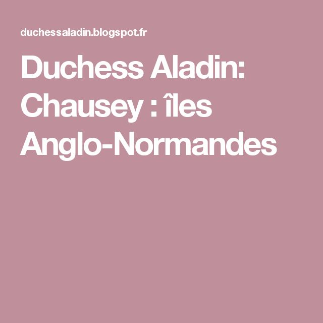 Duchess Aladin: Chausey : îles Anglo-Normandes