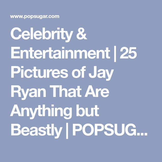 Celebrity & Entertainment | 25 Pictures of Jay Ryan That Are Anything but Beastly | POPSUGAR Celebrity Photo 10