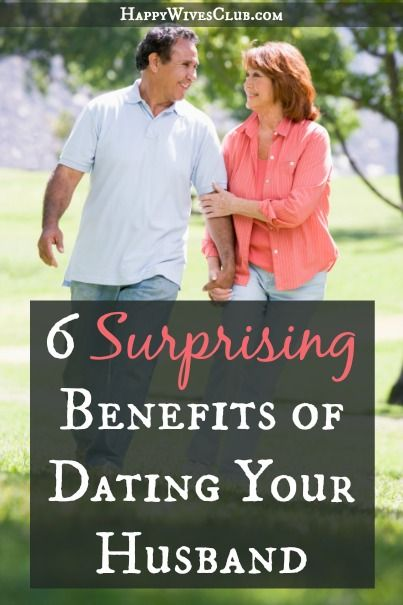 6 Surprising Benefits of Dating Your Husband