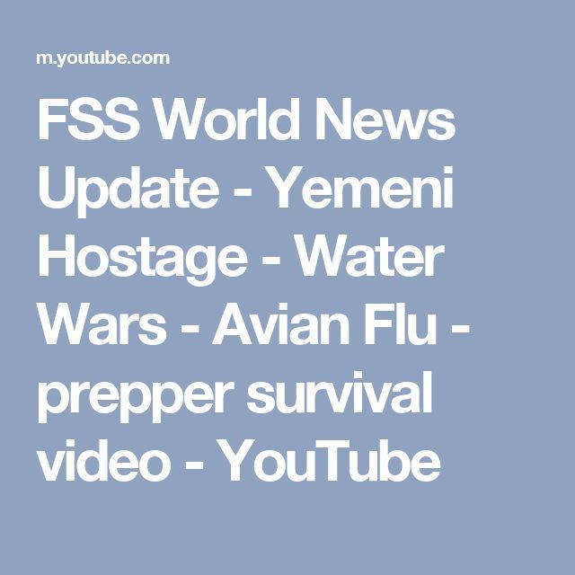 FSS World News Update - Yemeni Hostage - Water Wars - Avian Flu - prepper survival video - YouTube