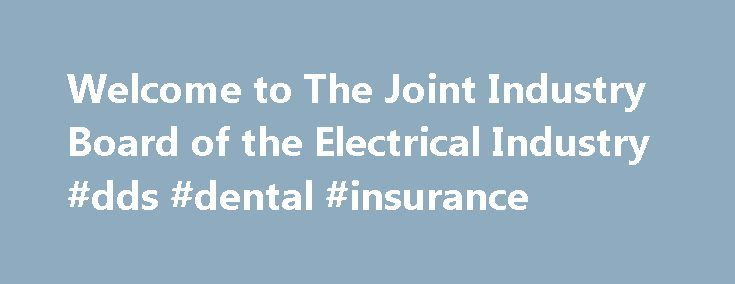 Welcome to The Joint Industry Board of the Electrical Industry #dds #dental #insurance http://dental.remmont.com/welcome-to-the-joint-industry-board-of-the-electrical-industry-dds-dental-insurance-2/  #dds dental insurance # The Joint Industry Board of the Electrical Industry: Serving IBEW Local Union No. 3 Members and Their Employers Since 1943 Frequently Asked Questions What are the differences between the Dental Fee-For-Service, HMO and PPO Programs? The fee-for-service plan allows you to…