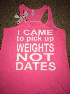 I Came to Pick up Weights not Dates - Tank - Ruffles with Love - Women Fitness clothes #fitness