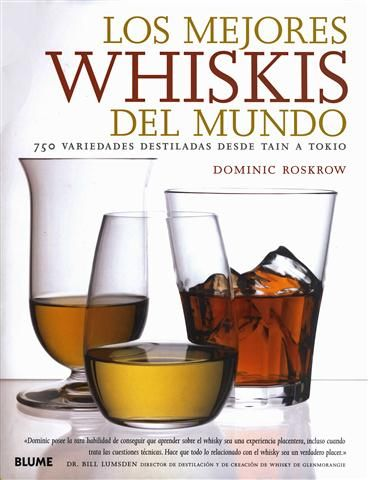 #Vinos - Bares LOS MEJORES WHISKIS DEL MUNDO - Dominic Roskrow #Blume