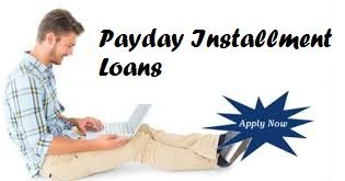 What Are Payday Installment Loans And Explain Its Attached Traits?