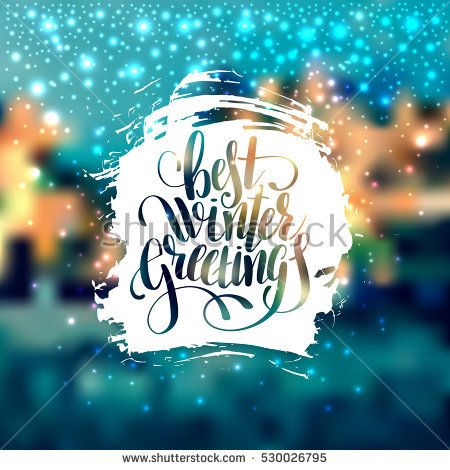 14 best holiday greeting cards images on pinterest xmas greeting hand lettering written best winter greetings holiday quote on blur landscape background with lighten effect m4hsunfo