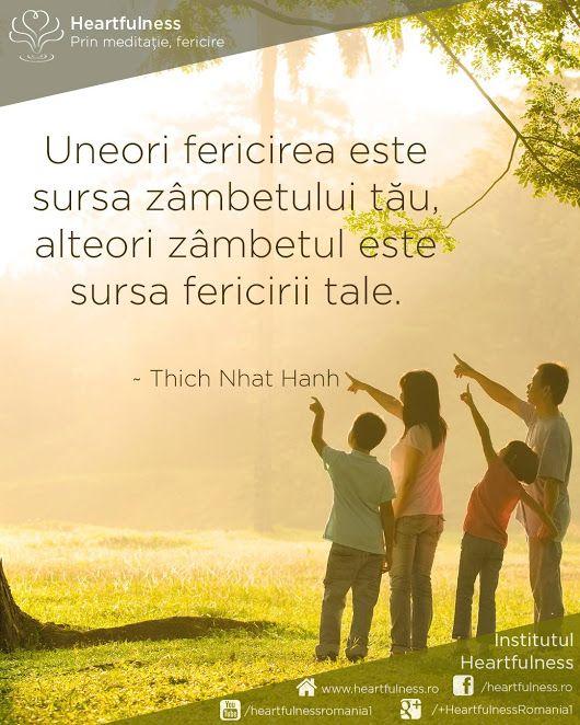 Uneori fericirea este sursa zâmbetului tău, alteori zâmbetul este sursa fericirii tale. 🙂 ~ Thich Nhat Hanh #cunoaste_cu_inima #meditatia_heartfulness #hfnro Meditatia Heartfulness Romania