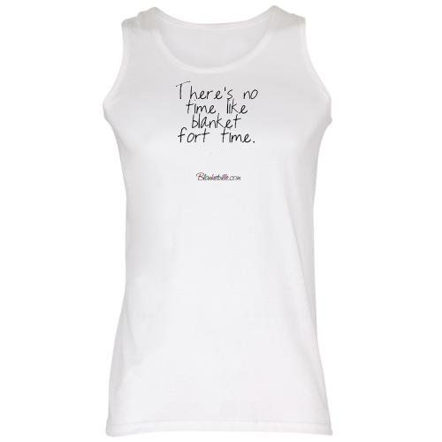 There's no time like blanket fort time Uneek Ladies Tank Top