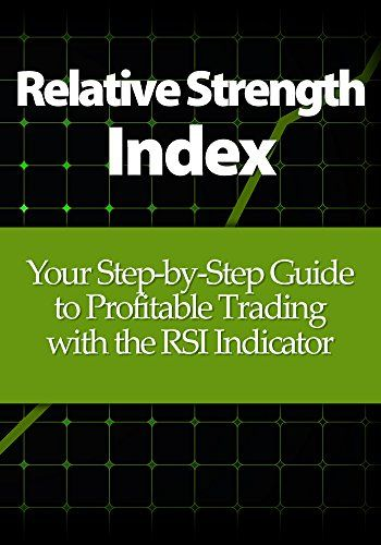 Download Relative Strength Index: Your Step-by-Step Guide to Profitable Trading with the RSI Indicator ebook free by Alton Swanson in pdf/epub/mobi