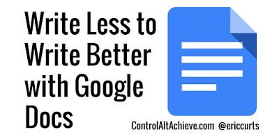 Control Alt Achieve: Have Students Write Better by Writing Less with Google Docs