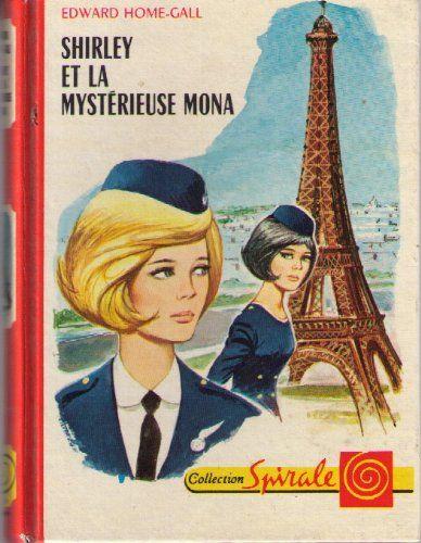 Shirley et la mystérieuse mona. by Edward Home Gall http://www.amazon.ca/dp/B00474RZMQ/ref=cm_sw_r_pi_dp_gL2Hvb182Q34G