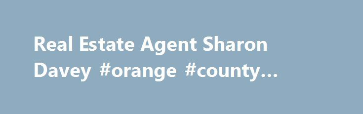 Real Estate Agent Sharon Davey #orange #county #real #estate http://realestate.remmont.com/real-estate-agent-sharon-davey-orange-county-real-estate/  #davey real estate # Sharon Davey Sales – Salesperson, Ray White Rockingham Contact Details The great thing about real estate is that there is no fixed price. So if you're...The post Real Estate Agent Sharon Davey #orange #county #real #estate appeared first on Real Estate.