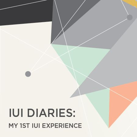 IUI DIARIES: MY FIRST IUI EXPERIENCE