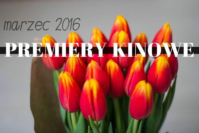 PREMIERY KINOWE   MARZEC 2016   Moja Osobistosc