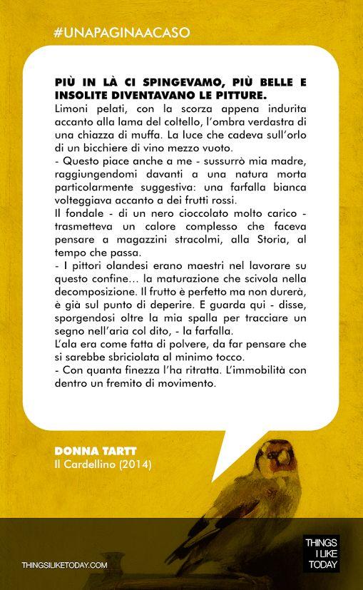 #UNAPAGINAACASO Sto finendo di leggerlo... 900 pagine ma corrono via in un lampo! Consigliatissimo! ;) Donna Tartt - Il Cardellino (2014)