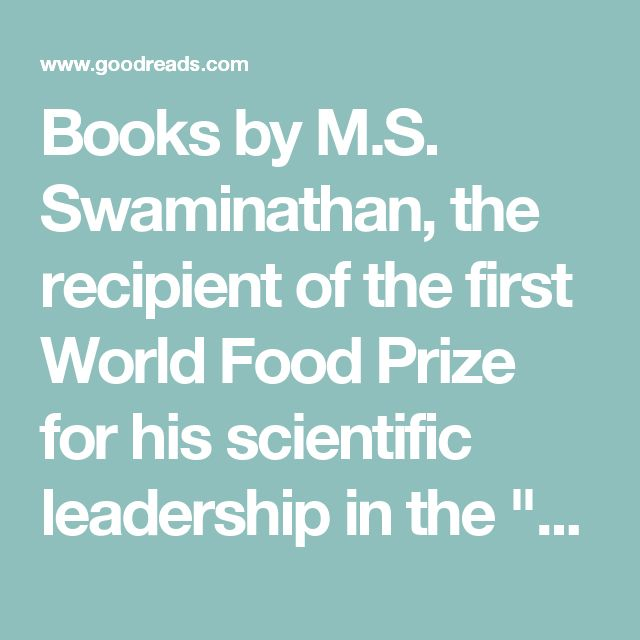 """Books by M.S. Swaminathan, the recipient of the first World Food Prize for his scientific leadership in the """"green revolution."""""""