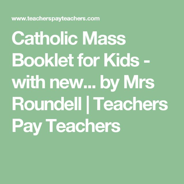 Catholic Mass Booklet for Kids - with new... by Mrs Roundell | Teachers Pay Teachers