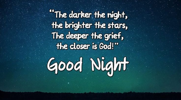 The Darker the Night the closer is God #goodnight #gn #quotes