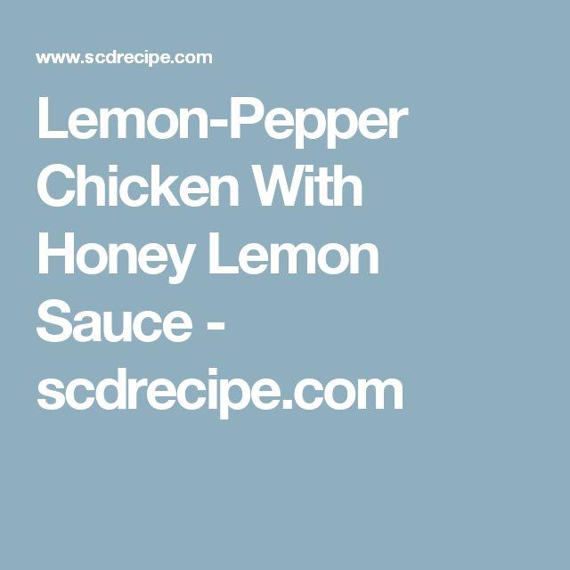 Lemon-Pepper Chicken With Honey Lemon Sauce - scdrecipe.com