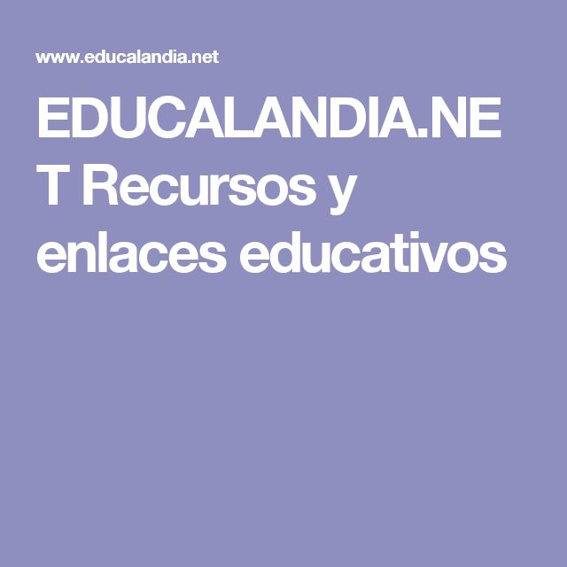EDUCALANDIA.NET Recursos y enlaces educativos