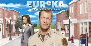 EUREKA- Eureka takes place in a high tech fictional community of the same name, located in the U.S. state of Oregon (Washington in the pilot), and inhabited by brilliant scientists. The town is operated by a corporation called Global Dynamics (GD), which is overseen by the United States Department of Defense.