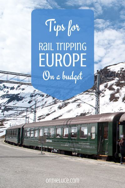 Tips for rail-tripping around Europe on a budget – On the Luce travel blog