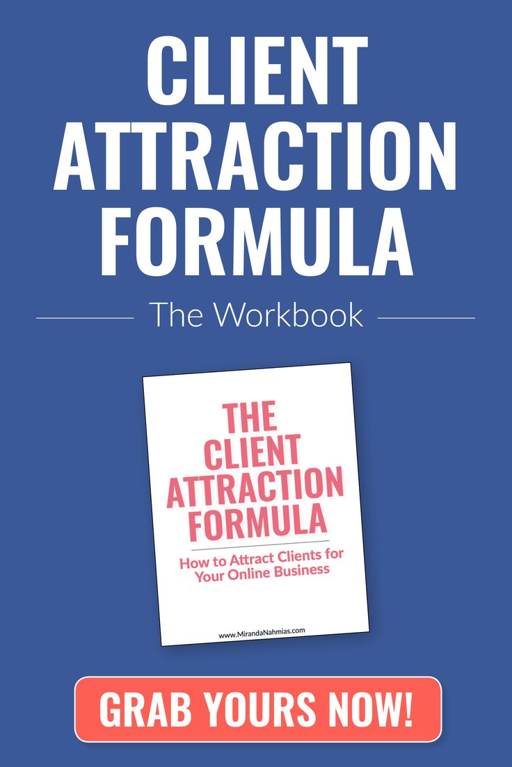 Grab your FREE copy of the Client Attraction Formula workbook and discover how to easily book out your services.