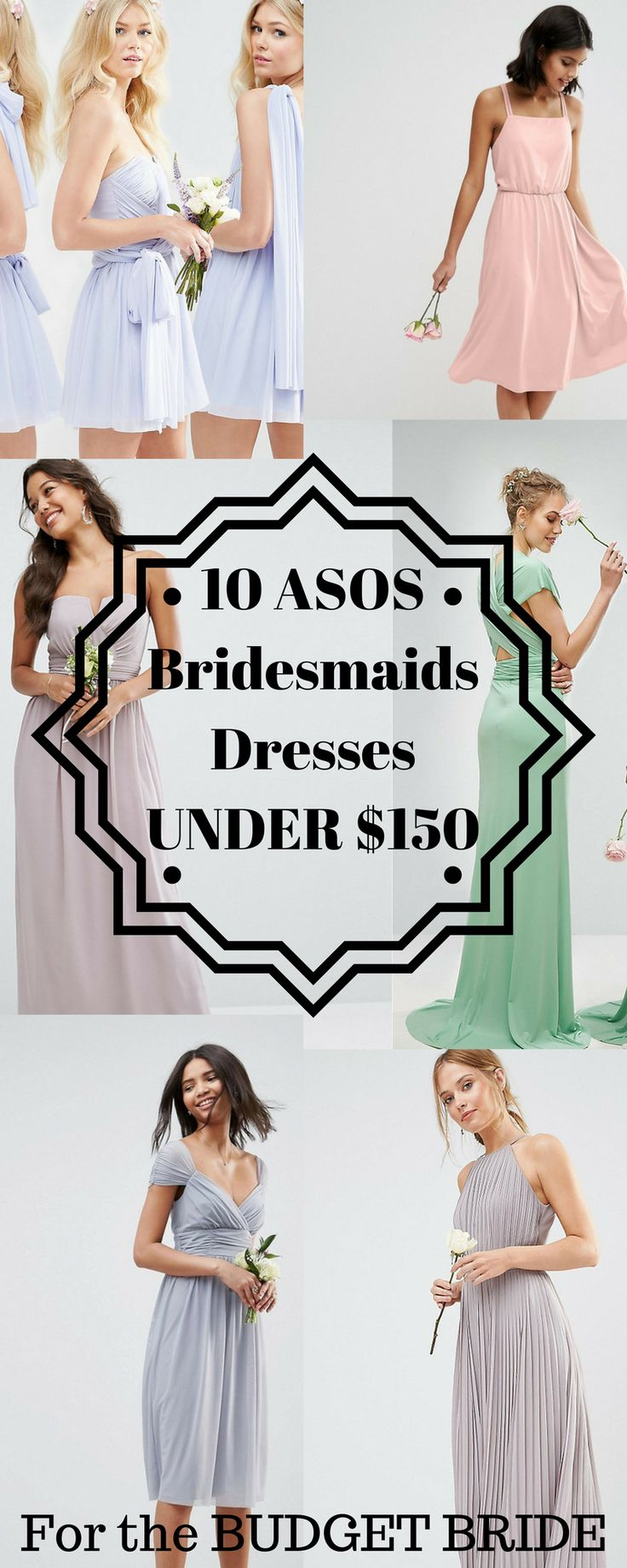 10 dresses that your Bridesmaids will ROCK, for under $150 !!!  #asos #bridesmaid #dresses #dress #afflink #wedding #budget