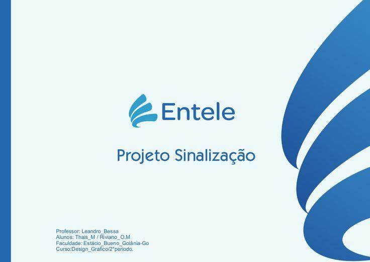 Projeto Sinalização Professor: Leandro_Bessa Alunos: Thais_M / Riviano_O.M Faculdade: Estácio_Bueno_Goiânia-Go Curso:Desig...