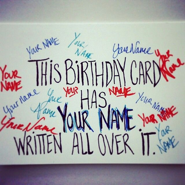 This Birthday Card Has Your Name Written All Over It