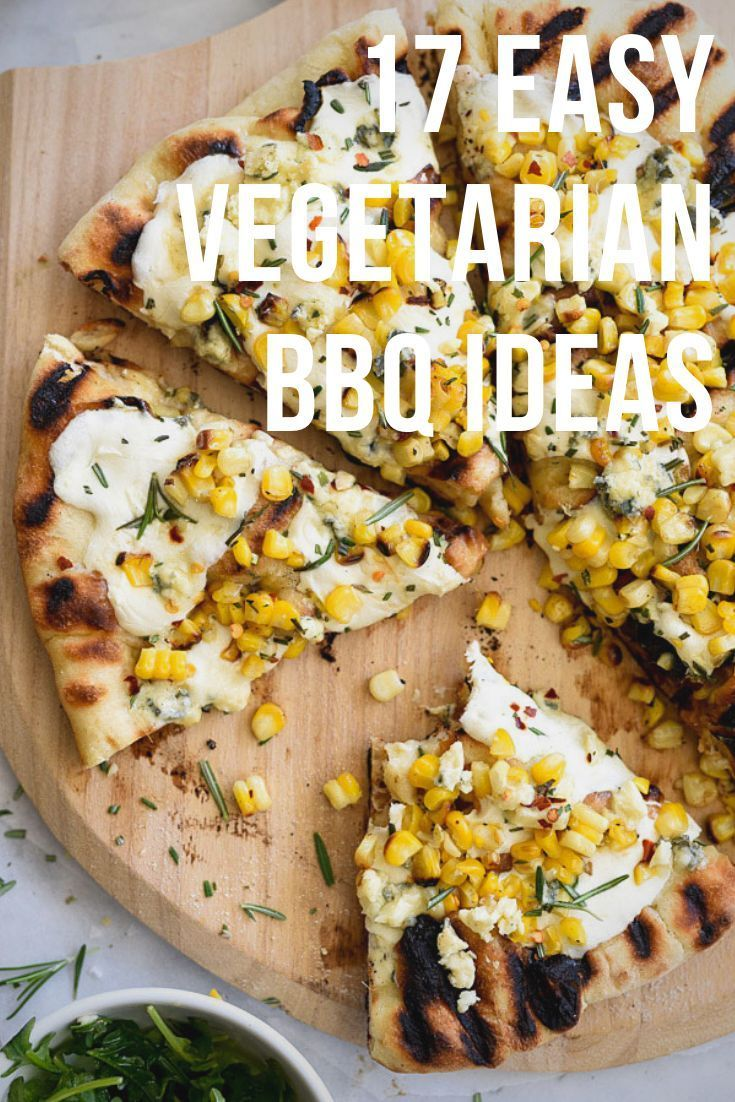 Meat Free Doesn T Mean Grill Free Here Are 17 Easy Vegetarian Bbq Ideas For You To Enjoy At Any Ba Vegetarian Bbq Summer Bbq Recipes Summer Vegetarian Recipes