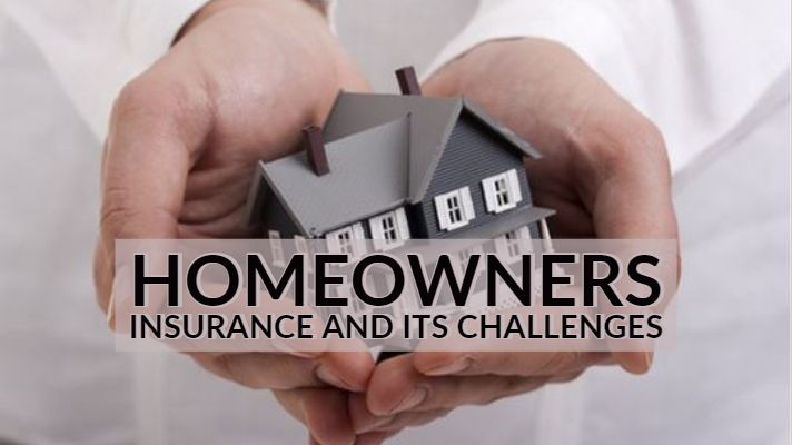 Homeowners Insurance And Its Challenges Homeowners Insurance