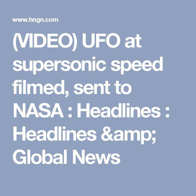 (VIDEO) UFO at supersonic speed filmed, sent to NASA : Headlines : Headlines & Global News