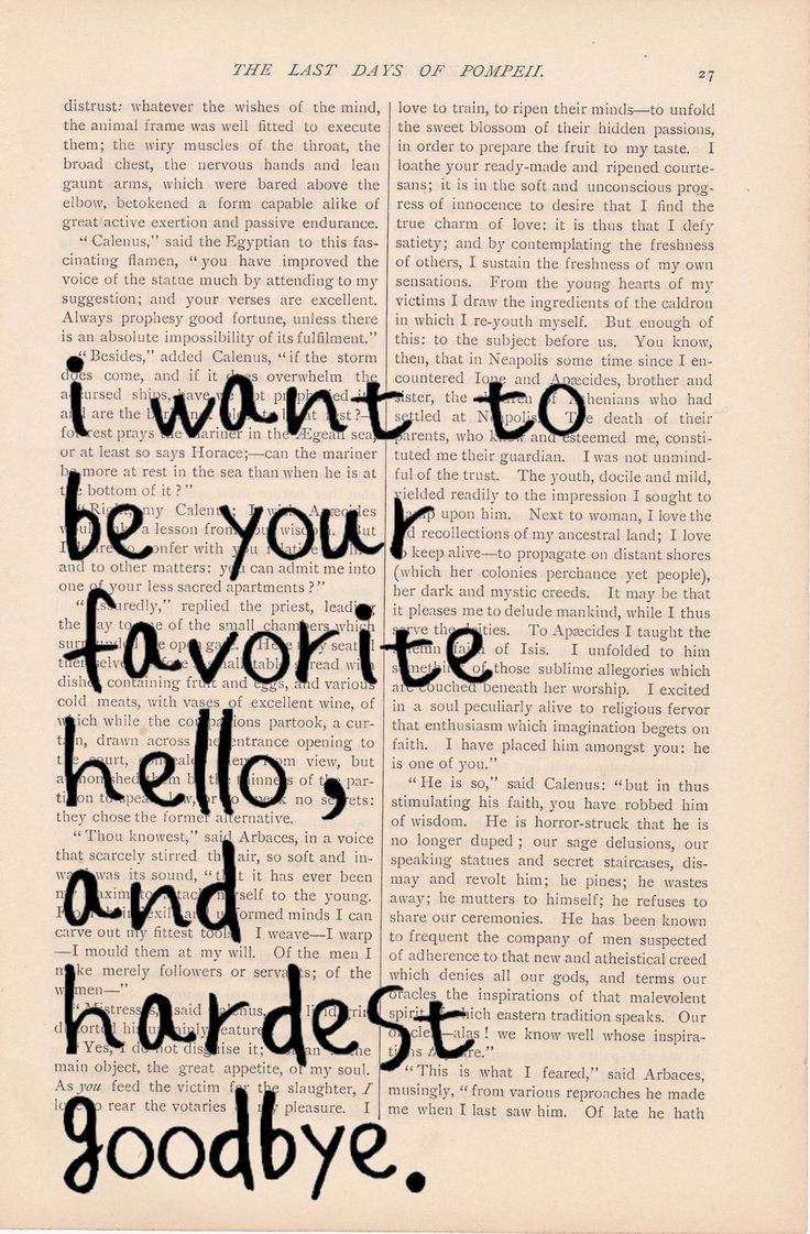 I Want to be Your Favorite Hello, and Hardest Goodbye print - vintage art book print