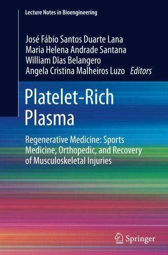 Platelet-Rich Plasma: Regenerative Medicine: Sports Medicine, Orthopedic, and Recovery of Musculoskeletal Injuries (Lecture Notes in Bioengi