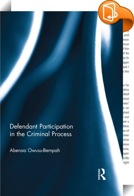 Defendant Participation in the Criminal Process    ::  <P>Requirements for the defendant to actively participate in the English criminal process have been increasing in recent years such that the defendant can now be penalised for their non-cooperation. This book explores the changes to the defendant's role as a participant in the criminal process and the ramifications of penalising a defendant's non-cooperation, particularly its effect on the adversarial system.</P> <P>The book develo...