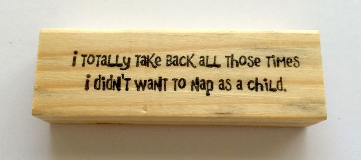 Altered Attic Funny Rubber Stamp - I Totally Take Back All Those Times I Didn't Want to Nap - Funny