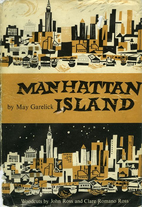 Manhattan Island - illustrated with woodcuts by John and Clare Romano Ross. No date, but possible late-1950s.