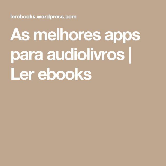 As melhores apps para audiolivros | Ler ebooks