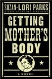 Getting Mother's Body : a Novel  by Suzan-Lori Parks. So many great, fascinating, entertaining characters. Pulitzer Prize winner Suzan-Lori Parks's wildly original debut novel follows pregnant, unmarried Billy Beede and her down-and-out family in 1960s Texas as they search for the storied jewels buried—or were they?—with Billy's fast-running, six-years-dead mother, Willa Mae. Getting Mother's Body is a true spiritual successor to the work of writers such as Zora Neale Hurston and Alice…