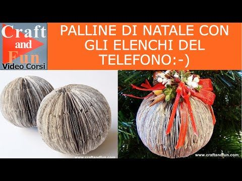 Palline di Natale fai da te con la carta degli elenchi telefonici: video tutorial - YouTube