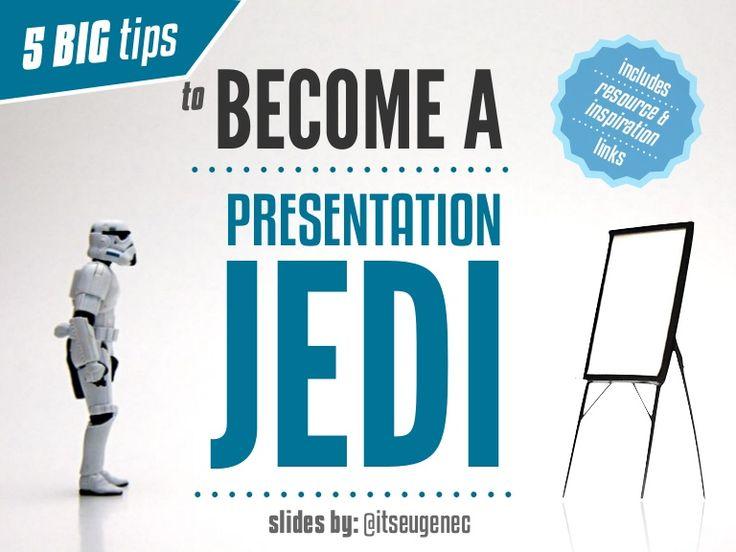 5 BIG tips to Become a Presentation Jedi - @itseugenec
